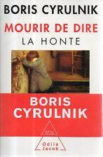 N74 Mourir de Dire La honte Boris Cyrulnik Odile Jacob IN FRANCESE