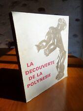 La Découverte de la POLYNESIE, expo. Musée de l'Homme, Paris 1972