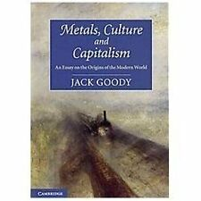 Metals, Culture and Capitalism: An Essay on the Origins of the Modern World (Pap