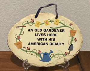 AN OLD GARDENER LIVES HERE WITH HIS AMERICAN BEAUTY SLATE PLAQUE  HAND PAINTED