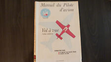 MANUEL DU PILOTE D'AVION / VOL A VUE  / EDITIONS CEPADUES