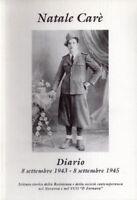 Diario Di Natale Carè: 8 Settembre 1943 - 8 Settembre 1945,Natale. Care  ,Istitu