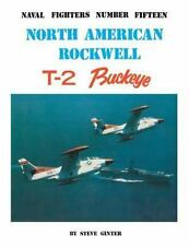 North American Rockwell T-2 Buckeye No. 15 by Steve Ginter (1987, Paperback)