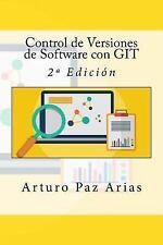 Control de Versiones de Software con GIT : 2ª Edición by Arturo Paz Arias...
