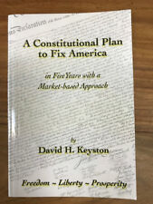 *[Constitutional Plan to Fix America in 5 yrs Market Approach David H. Keyston]*
