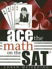 Ace the Math on the SAT by Loren Edward Meierding (2006, Paperback)