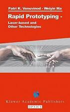 NEW Rapid Prototyping: Laser-based and Other Technologies by Patri K. Venuvinod