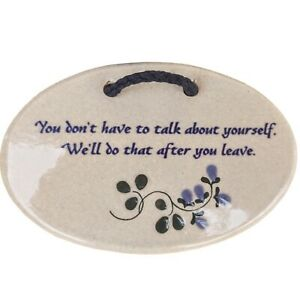 Mountaine Meadow Pottery Stoneware Plaque We'll Talk About You After You Leave