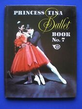 The Princess Tina Ballet Book  Number 7 - 1974  excellent condition