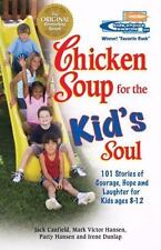 Chicken Soup for the Soul: Chicken Soup for the Kid's Soul : 101 Stories of Cour
