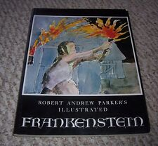 Frankenstein Illustrated by Robert Andrew Parker (Based on book by Mary Shelley)