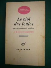 Le Viol des Foules par la propagande politique par Serge Tchakhotine, 1973
