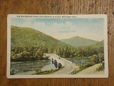 Vintage Postcard The Big Bridge Over The Deerfield River, Mohawk Trail, Mass.