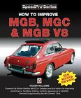 How to Improve MGB, MGC and MGB V8, Williams 9781845841874 Fast Free Shipping-.