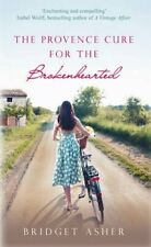 Provence Cure for the Brokenhearted By Bridget Asher