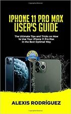 IPHONE 11 PRO MAX USER'S GUIDE: The Ultimate Tips...PAPERBACK – 2019 by ALEXI...