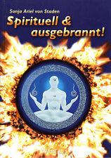 SPIRITUELL & AUSGEBRANNT - Sonja von Staden BUCH - NEU