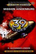 Mission Hindenburg (The 39 Clues: Doublecross, Book 2), London, C. Alexander, Go