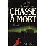 DEAN KOONTZ - Chasse à mort - 1988 - Broché