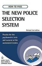 How to Pass the New Police Selection System: Practise for the Psychometric Tests