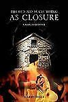 There's No Such Thing as Closure : A Novel of Suspense by Scarlett Doyle...