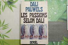 LES PASSIONS SELON DALI / PAUWELS - DALI  / DÉDICACE  / 1968
