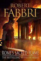 ROBERT FABBRI __ ROME'S SACRED FLAME __ BRAND NEW __ FREEPOST UK