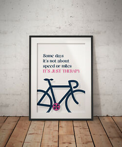 Motivational Cycling Art Prints - Therapy