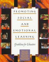 Promoting Social and Emotional Learning: Guidelines for Educators by Maurice J.