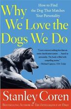 Why We Love the Dogs We Do: How to Find the Dog That Matches Your Personality (P