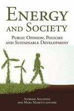 Energy and Society: Public Opinion, Policies an, Agustoni, Alfredo,,