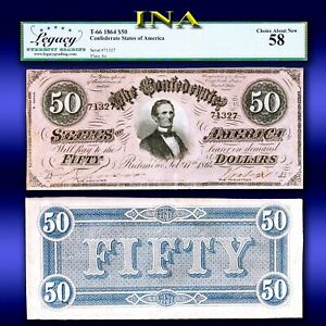 CONFEDERATE STATES of America 1864 $50 T-66 Civil War Era LEGACY Choice AU 58