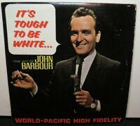 JOHN BARBOUR IT'S TOUGH TO BE WHITE (VG+) WP-1834 LP VINYL RECORD