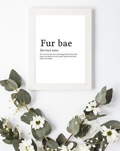 Typography Print A4 Funky Love Quote Fur Bae Dog Woof Bedroom Decor Meaning