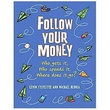 Follow Your Money: Who Gets It, Who Spends It, Where Does It Go?-ExLibrary