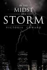 In the Midst of a Storm by Victoria Coward (2012, Paperback)