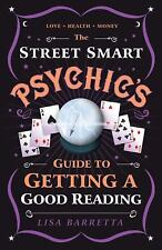 The Street Smart Psychic's Guide to Getting a Good Reading-ExLibrary