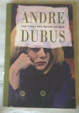 The Times Are Never So Bad by Andre Dubus (1993)