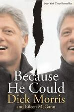 Because He Could. Dick Morris and Eileen McGann. Hardcover 2004.