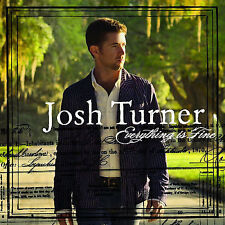 EVERYTHING IS FINE CD JOSH TURNER BRAND NEW SEALED