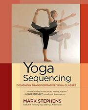 Yoga Sequencing: Designing Transformative Yoga Classes New Paperback Book Mark S