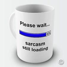 Sarcasm Still loading Funny coffee Mug