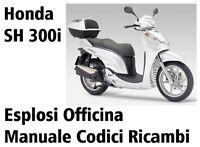 CD Esplosi per Officina e Manuale Codici Ricambi per HONDA SH 300i 2007-2010 prm