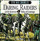 Daring Raiders: Little Known Tales of Courage (Civ