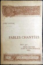 Edward Bulwer-Lytton, Fables Chantées, Ed. Henri Gautier, 1891