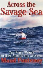 Across the Savage Sea: The First Woman to Row Across the North Atlantic