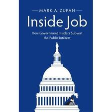 Inside Job How Government Insiders Subvert Public Int. 9781107153738 Cond=LN:NSD