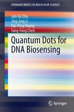 Quantum Dots for DNA Biosensing by Jing-Jing Li, Jun-Jie Zhu, Hai-Ping Huang...