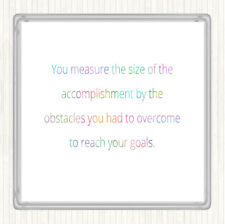 Size Of Accomplishment Rainbow Quote Drinks Mat Coaster