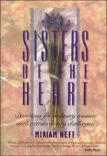Sisters of the Heart: Devotions for Ordinary Women With Extraordinary Challenges